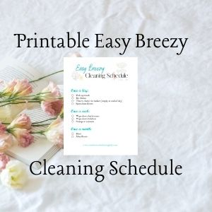 easy breezy cleaning checklist simple cleaning schedule chart